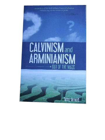 Image for Calvinism and Arminianism  Out of the Maze