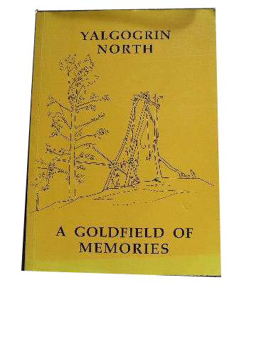 Image for A Goldfield of Memories. Yalgogrin North.