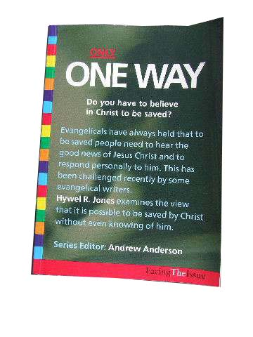 Image for Only One Way. Do You have to believe in Christ to be saved?