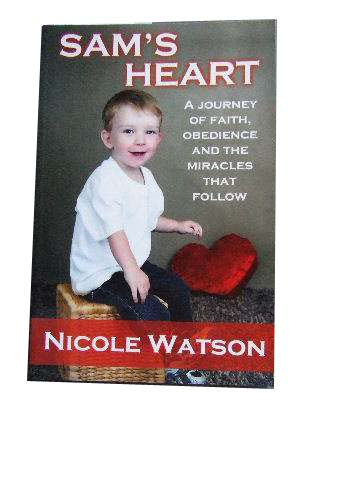 Image for Sam's Heart  A Journey of Faith, Obedience and the Miracles that Follow
