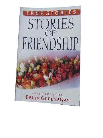 Image for Stories of Friendship  Real Stories, Real Lives
