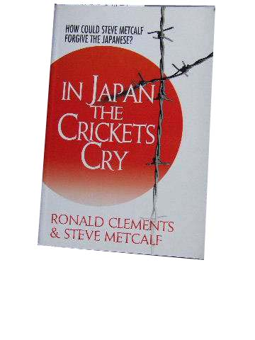Image for In Japan the Crickets Cry  How Could Steve Metcalf Forgive the Japanese?