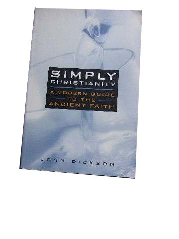 Image for Simply Christianity: A Modern Guide to the Ancient Faith.