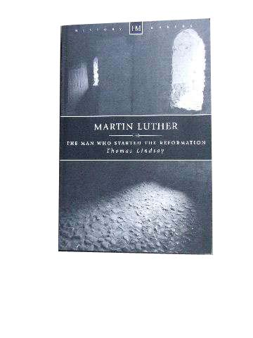 Image for Martin Luther: The Man Who Started the Reformation (History Makers).