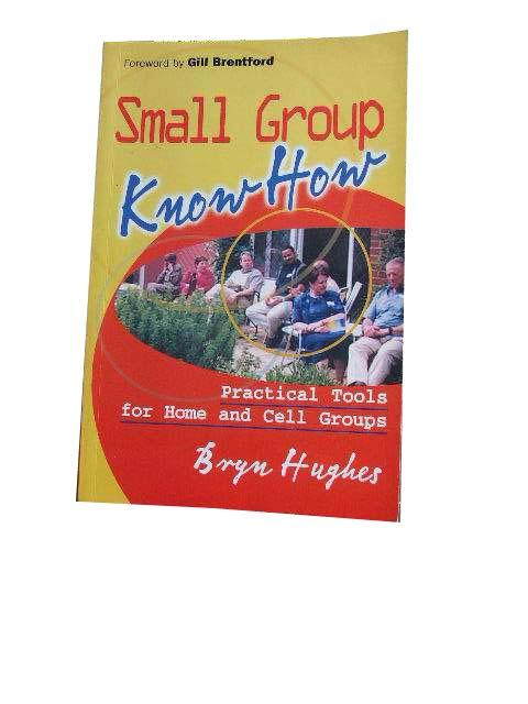 Image for Small Group Know How  Practical Tools for Home and Cell Groups