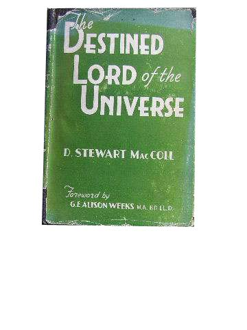 Image for The Destined Lord of the Universe: Studies in the Book of Revelation and Other Biblical Prophecies.