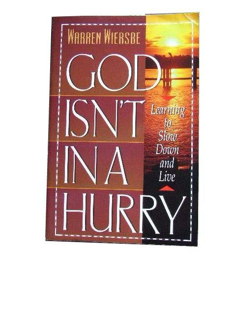 Image for God Isn't in a Hurry  Learning to Slow Down and Live