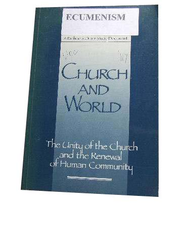 Image for Church and World  The Unity of the Church and the Renewal of Human Community