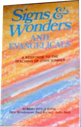 Image for Signs and Wonders and Evangelicals.  A Response to the Teaching of John Wimber