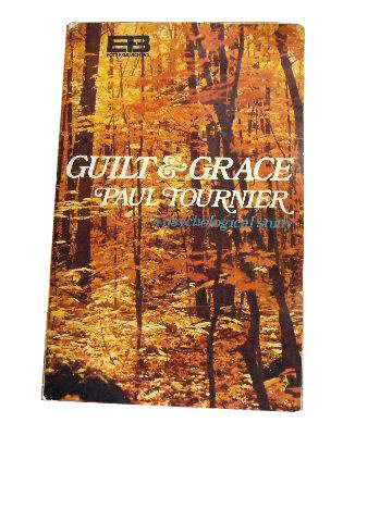 Image for Guilt and Grace  A Psychological Study