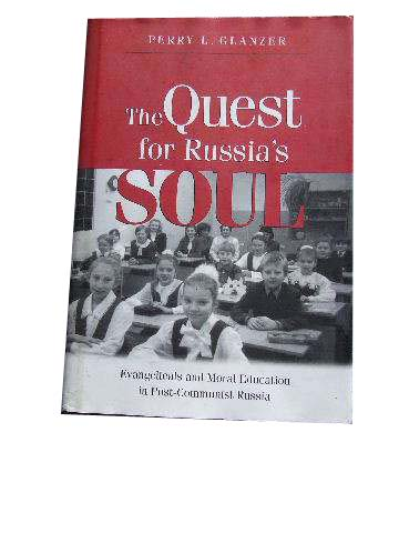 Image for The Quest for Russia's Soul  Evangelicals and Moral Education in Post-Communist Russia