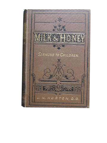 Image for Milk and Honey: Sermons to Children.