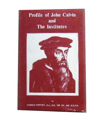 Image for Profile of John Calvin and the Institutes.
