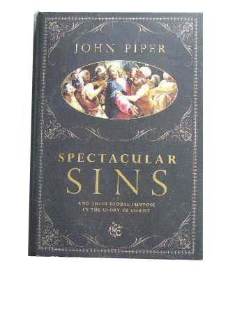 Image for Spectacular Sins  And Their Global Purpose in the Glory of Christ