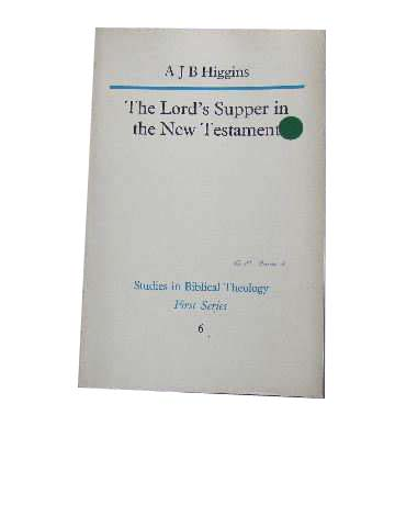 Image for The Lord's Supper in the New Testament  Studies in Biblical Theology No 6