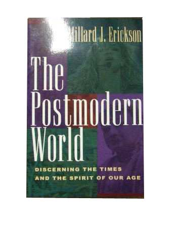 Image for The Postmodern World  Discerning the Times and the Spirit of our Age