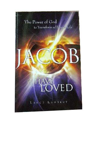 Image for Jacob I Have Loved  The Power of God to Transform a Human Life