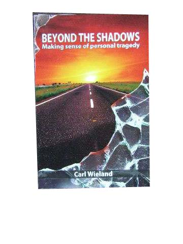 Image for Beyond the Shadows  Making sense of personal tragedy