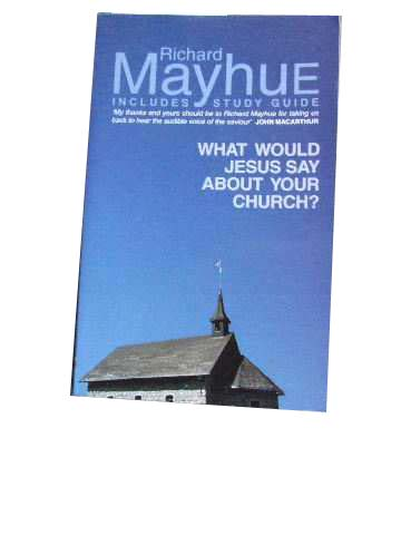 Image for What Would Jesus Say About Your Church?  Includes Study Guide