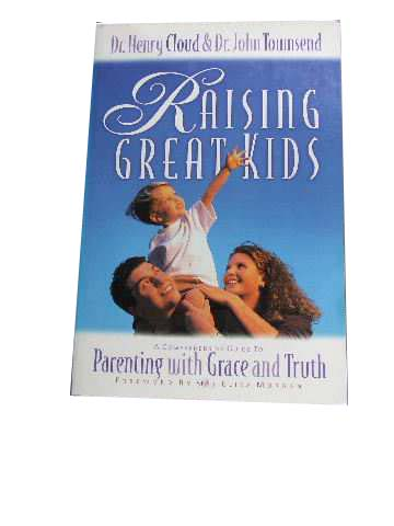 Image for Raising Great Kids  A Comprehensive Guide to Parenting with Grace and Truth