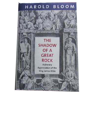 Image for The Shadow of a Great Rock  A Literary Appreciation of the King James Bible
