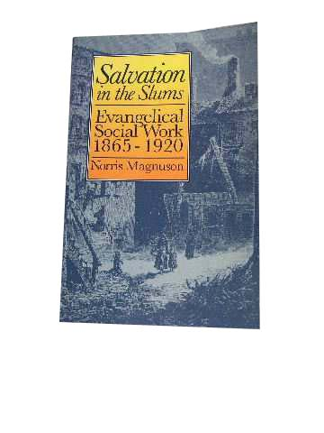 Image for Salvation in the Slums  Evangelical Social Work, 1865-1920