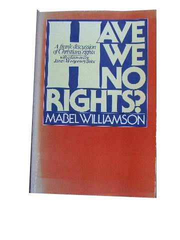 Image for Have We No Rights?  A Frank Discussion of Christians' rights