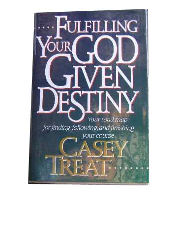 Image for Fulfilling your God Given Destiny  Your road map for finding, following and finishing your course