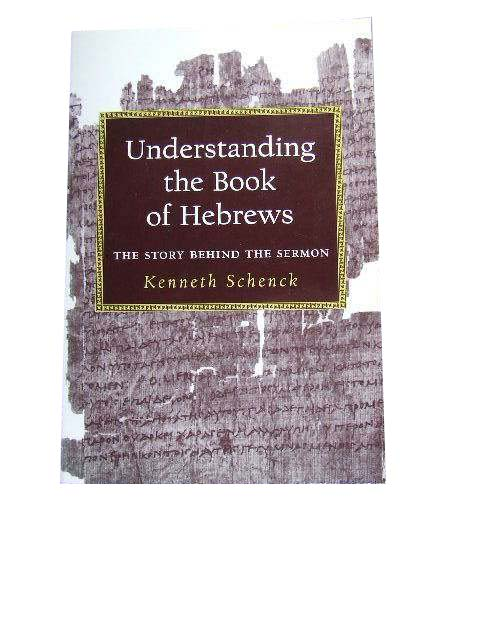 Image for Understanding the Book of Hebrews  The Story Behind the Sermon