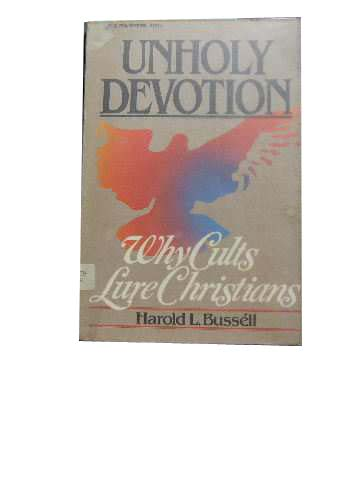 Image for Unholy Devotion  Why Cults Lure Christians