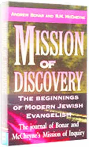 Image for Mission of Discovery. The Beginnings of Modern Jewish Evangelism  The Journal of Bonar and McCheyne's Mission of Inquiry.  Edited by Allan M. Harman. 446pp