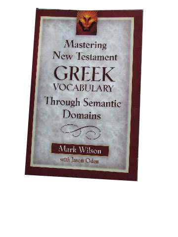 Image for Mastering New Testament Greek Vocabulary Through Semantic Domains.