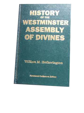 Image for History of the Westminster Assembly of Divines  Nuymbered Collectors Edition 152 of 900