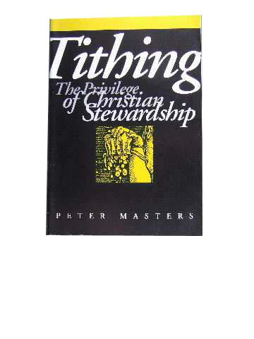 Image for Tithing  The Privilege of Christian Stewardship