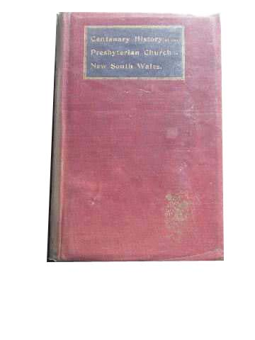 Image for Centenary History of the Presbyterian Church of New South Wales.