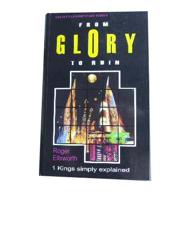 Image for From Glory To Ruin. 1 Kings Simply Explained.