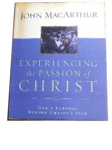 Image for Experiencing the Passion of Christ: God's Purpose Behind Christ's Pain.