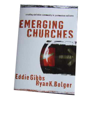 Image for Emerging Churches  Creating Christian Community in Postmodern Cultures