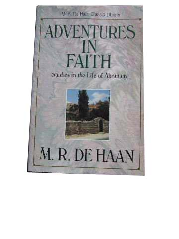 Image for Adventures in Faith  Studies in the LIfe of Abraham