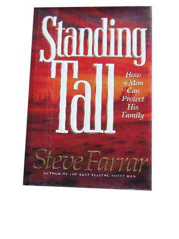 Image for Standing Tall  How A Man Can Protect His Family