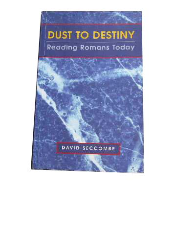 Image for Dust to Destiny  Reading Romans Today