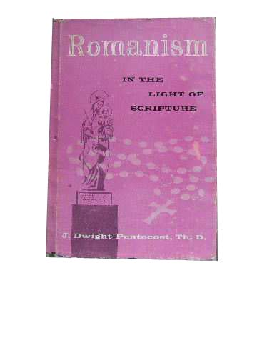 Image for Romanism  In the Light of Scripture