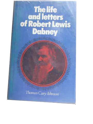 Image for The Life and Letters of Robert Lewis Dabney.