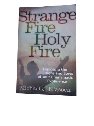 Image for Strange Fire Holy Fire  Exploring the Highs and Lows of Your Charismatic Experience