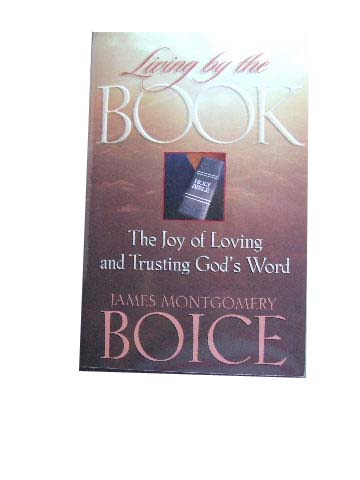 Image for Living by the Book  The Joy of Loving and Trusting God's Word - Based on Psalm 119