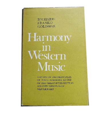 Image for Harmony in Western Music  A Study of the Principles of Tonal Harmony as One of the Great Intellectual Accomplishments of Western Art