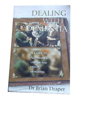 Image for Dealing with Dementia  A Guide to Alzheimer's Disease and Other Dementias