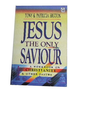 Image for Jesus the Only Saviour  A Workbook on Christianity & Other Faiths