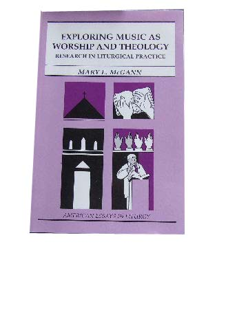 Image for Exploring Music as Worship and Theology  Research in Liturgical Practice