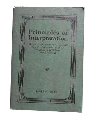 Image for Principles of Interpretation  Being Certain Laws or Rules Essential to a True Interpretation of the Scriptures of the Old and New Testaments